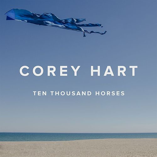 Play & Download Ten Thousand Horses by Corey Hart | Napster