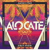 Play & Download Alócate (Tropical Version) by Alexis Y Fido | Napster