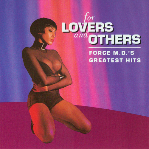 Play & Download For Lovers and Others: Force M.D.'s Greatest Hits by Force M.D.'s | Napster