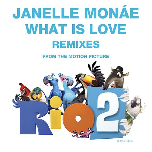 What Is Love Remixes by Janelle Monae