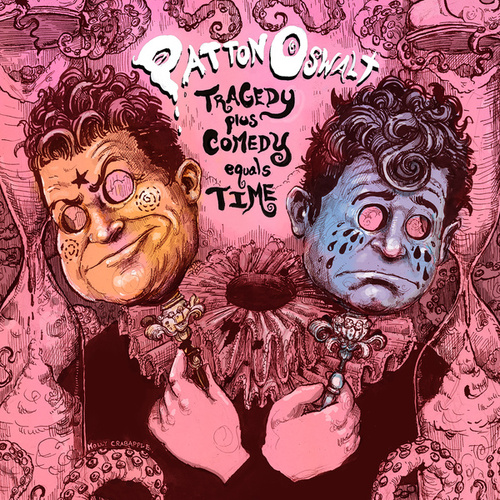 Tragedy Plus Comedy Equals Time by Patton Oswalt