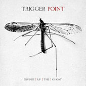 Play & Download Giving Up The Ghost by Trigger Point | Napster
