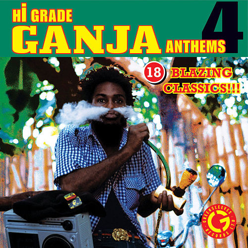 Hi Grade Ganja Anthems 4 by Various Artists