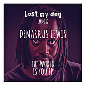 Play & Download The World Is You EP by Demarkus Lewis | Napster
