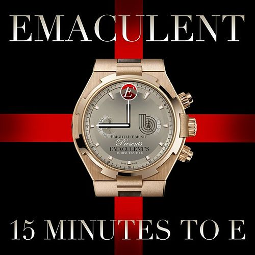 Play & Download 15 Minutes to E by Emaculent | Napster
