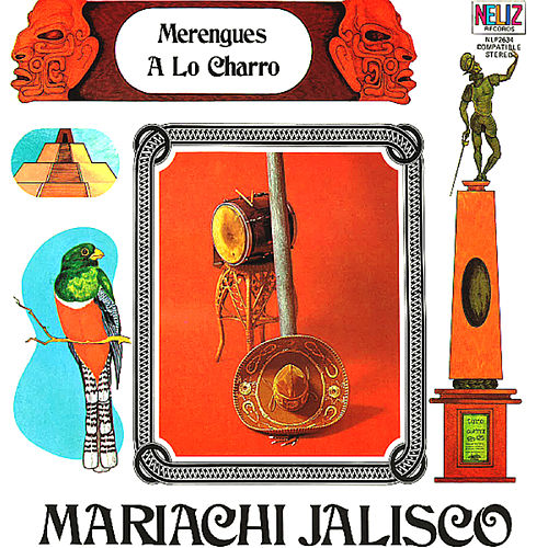 Merengues a Lo Charro by Mariachi Jalisco