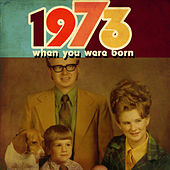 When You Were Born 1973 by Various Artists