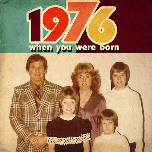 When You Were Born 1976 by Various Artists