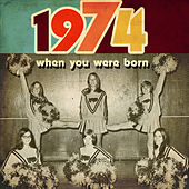 When You Were Born 1974 by Various Artists