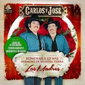 Play & Download Homenaje a Lo Mas Hermoso de Nuestra Tierra, Las Madres by Carlos Y Jose | Napster