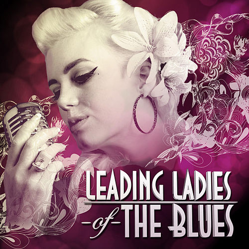 Play & Download Leading Ladies of the Blues by Various Artists | Napster