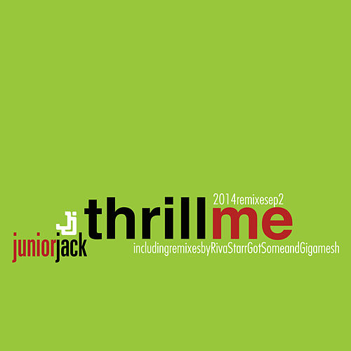 Play & Download Thrill Me 2014 Remixes EP2 by Junior Jack | Napster