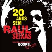 20 Anos Sem Raul by Raul Seixas