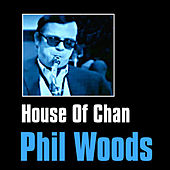 House of Chan by Phil Woods