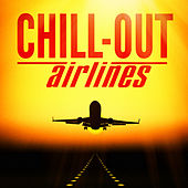 Play & Download Chill-Out Airlines (Lounge Music to Help You Take Off) by Various Artists | Napster