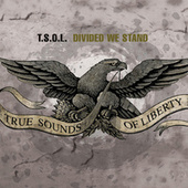 Play & Download Divided We Stand by T.S.O.L. | Napster