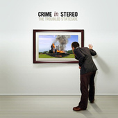 The Troubled Stateside by Crime In Stereo