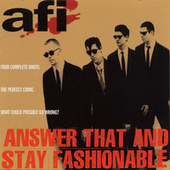 Answer That And Stay Fashionable by AFI