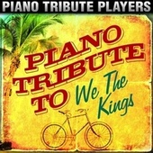 Piano Tribute to We The Kings by Piano Tribute Players