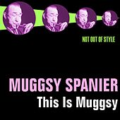 Play & Download This Is Muggsy by Muggsy Spanier | Napster