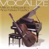 Play & Download Vocalize by Milton Masciadri and Ana Flàvia Frazao | Napster