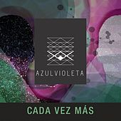 Play & Download Cada Vez Mas by Azul Violeta | Napster