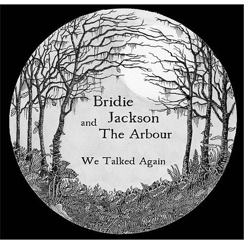 Play & Download We Talked Again by Bridie Jackson and the Arbour | Napster
