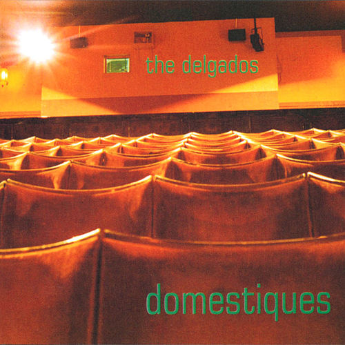 Play & Download Domestiques by The Delgados | Napster