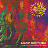 Loopus Interruptus (Forgotten Treasures & Lost Artifacts) by Loop Guru