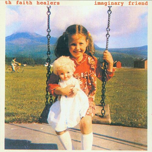 Play & Download Imaginary Friend by Th' Faith Healers | Napster