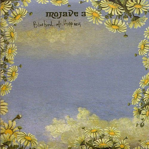 Play & Download Bluebird Of Happiness by Mojave 3 | Napster