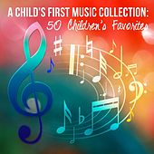 A Child's First Music Collection: 50 Children's Favorites by Various Artists