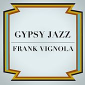Play & Download Gypsy Jazz Swing by Frank Vignola | Napster