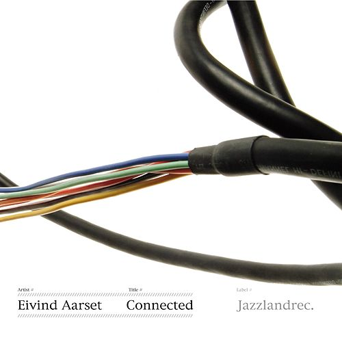 Play & Download Connected by Eivind Aarset | Napster