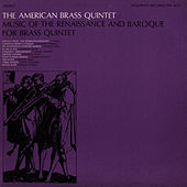 Play & Download Music of the Renaissance and Baroque for Brass Quintet by The American Brass Quintet | Napster