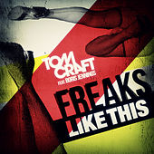 Play & Download Freaks Like This by Tomcraft | Napster