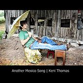 Another Mexico Song by Keni Thomas