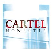 Honestly by Cartel