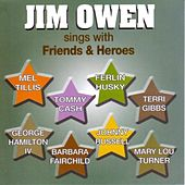 Play & Download Jim Owen Sings With Friends & Heroes by Jim Owen | Napster