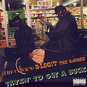 Play & Download Tryin' To Get A Buck by B-Legit | Napster