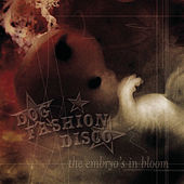 Play & Download The Embryo's In Bloom by Dog Fashion Disco | Napster