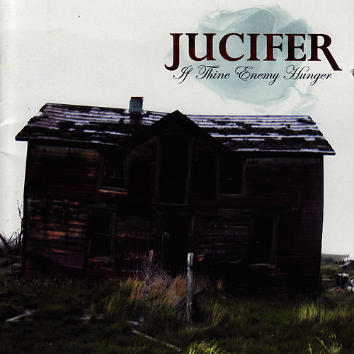 If Thine Enemy Hunger by Jucifer