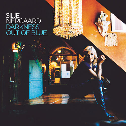 Play & Download Darkness Out of Blue by Silje Nergaard | Napster