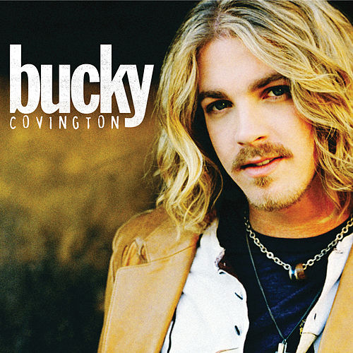 Play & Download Bucky Covington by Bucky Covington | Napster