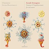Play & Download Seconde Stravaganze: Venetian & Neapolitan Music for Viol Consort by L' Amoroso | Napster