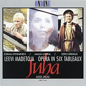 Madetoja: Juha, Op. 74 by Various Artists