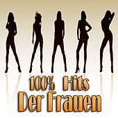 Play & Download 100% Hits der Frauen by Various Artists | Napster
