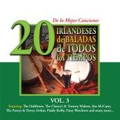 Play & Download 20 de la Mejor CancionesIrlandeses de Baladas de Todos los Tiempos, Vol. 3 by Various Artists | Napster