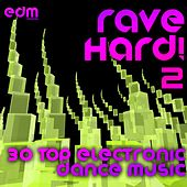 Play & Download Rave Hard!, Vol. 2 (30 Top Electronic Dance Music Ragers, Psytrance, NRG, Hard House) by Various Artists | Napster