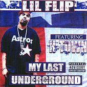 Play & Download My Last Underground by Lil' Flip | Napster